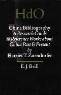 China Bibliography A Research Guide to Reference Works About China Past and Present