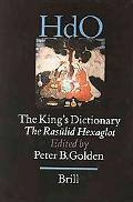King's Dictionary The Rasulid Hexaglot Fourteenth Century Vocabularies in Arabic, Persian, Turkic, Greek, Armenian and Mongol