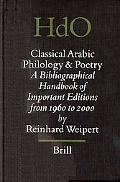 Classical Arabic Philology and Poetry A Bibliographical Handbook of Important Editions from ...