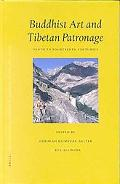 Buddhist Art and Tibetan Patronage Ninth to Fourteenth Centuries