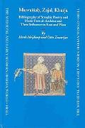 Muwassah, Zajal, Kharja Bibliography of Eleven Centuries of Strophic Poetry and Music from A...