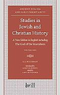 Studies in Jewish and Christian History A New Edition in English Including the God of the Ma...
