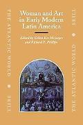 Woman And Art in Early Modern Latin America