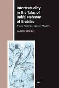 Intertextuality in the Tales of Rabbi Nahman of Bratslav A Close Reading of Sippurey Ma'asiyot