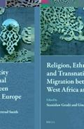 Religion, Ethnicity and Transnational Migration Between West Africa and Europe