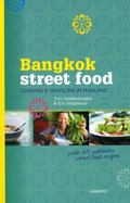 Bangkok Street Food : Cooking and Traveling in Thailand