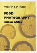 Food Photography: Since 1985