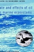 Fate and Effects of Oil in Marine Ecosystems Proceedings of the Conference on Oil Pollution