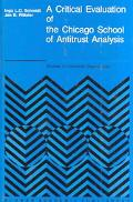 Critical Evaluation of the Chicago School of Antitrust Analysis