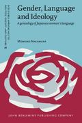 Gender, Language and Ideology : A Genealogy of Japanese Women's Language