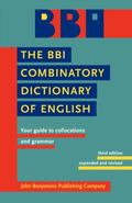 The BBI Combinatory Dictionary of English: Your guide to collocations and grammar. Third edi...