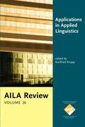 Applications in Applied Linguistics : AILA Review, Volume 26