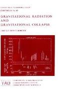 Gravitational Radiation and Gravitational Collapse: Proceedings of the I.A.U. Symposium, No....