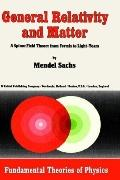 General Relativity and Matter A Spinor Field Theory from Fermis to Light-Years