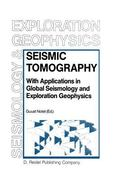 Seismic Tomography: With Applications in Global Seismology and Exploration Geophysics (Moder...