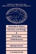Molecules in Physics, Chemistry and Biology Physical Aspects of Molecular Systems
