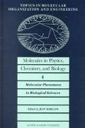 Molecules in Physics, Chemistry and Biology Molecular Phenomena in Biological Sciences