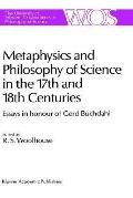 Metaphysics and Philosophy of Science in the Seventeenth and Eighteenth Centuries Essays in ...