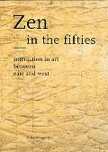 Zen in the Fifties Interaction in Art Between East and West