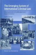 Emerging System of International Criminal Law Developments in Codification and Implementation
