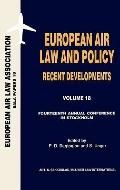 European Air Law and Policy Recent Developments 14th Annual Conference Stockholm, 22 Novembe...