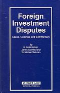 Foreign Investment Disputes Cases, Materials And Commentary
