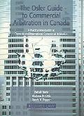Osler Guide to Commercial Arbitration in Canada A Practical Introduction to Domestic And Int...