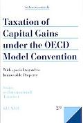 Taxation of Capital Gains Under the Oecd Model Convention with Special Regard to Immovable P...