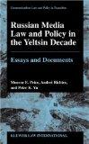Russian Media Law and Policy in the Yeltsin Decade Essays and Documents