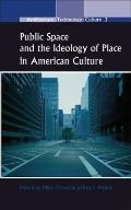 Public Space And The Ideology Of Place In American Culture.
