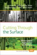 Cutting Through the Surface: Philosophical Approaches to Bioethics (Value Inquiry Book)