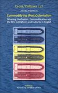 Commodifying (Post)Colonialism: Othering, Reification, Commodification and the New Literatur...