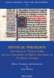 Mystical Theology: The Glosses by Thomas Gallus and the Commentary of Robert Grosseteste 'de...