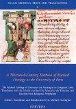 A Thirteenth-Century Textbook of Mystical Theology at the University of Paris (Dallas Mediev...