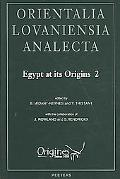 Egypt at Its Origins 2: Proceedings of the International Conference 'Origin of the State. Pr...