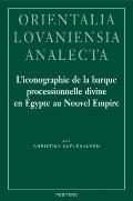 L'iconographie de la barque processionnelle divine en Egypte au Nouvel Empire (Orientalia Lo...