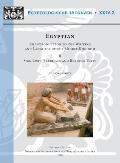 Egyptian : An Introduction to the Writing and Language of the Middle Kingdom. Volume I: Gram...