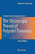 The Mesoscopic Theory of Polymer Dynamics (Springer Series in Chemical Physics)