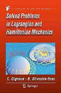 Solved Problems in Lagrangian and Hamiltonian Mechan