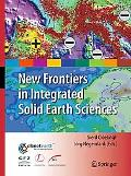 New Frontiers in Integrated Solid Earth Sciences (International Year of Planet Earth)