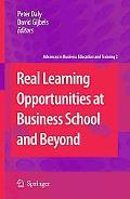 Real Learning Opportunities at Business School and Beyond (Advances in Business Education an...