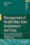 Management of Health Risks from Environment and Food: Policy and Politics of Health Risk Man...
