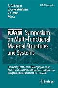 IUTAM Symposium on Multi-Functional Material Structures and Systems: Proceedings of the the ...