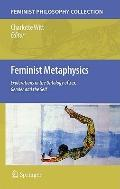 Feminist Metaphysics: Explorations in the Ontology of Sex, Gender and Identity