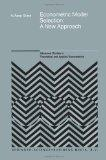 Econometric Model Selection: A New Approach (Advanced Studies in Theoretical and Applied Eco...