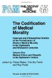 The Codification of Medical Morality: Historical and Philosophical Studies of the Formalizat...