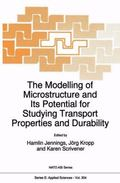 Modelling of Microstructure and its Potential for Studying Transport Properties and Durability
