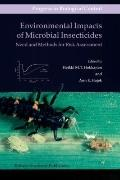 Environmental Impacts of Microbial Insecticides : Need and Methods for Risk Assessment
