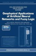 Geophysical Applications of Artificial Neural Networks and Fuzzy Logic (Modern Approaches in...