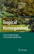 Tropical Homegardens: A Time-Tested Example of Sustainable Agroforestry